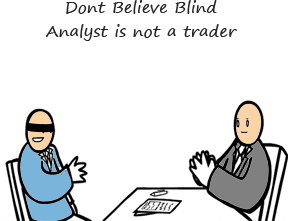 You Believe the Analysts as You can't Read the Market